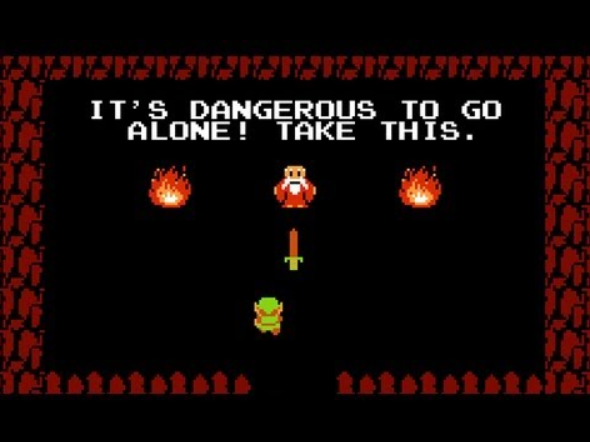 "screencap from the legend of zelda saying ""it's dangerous to go alone! Take this."""