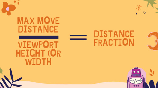 max move distance divided by viewport height or width equals distance fraction
